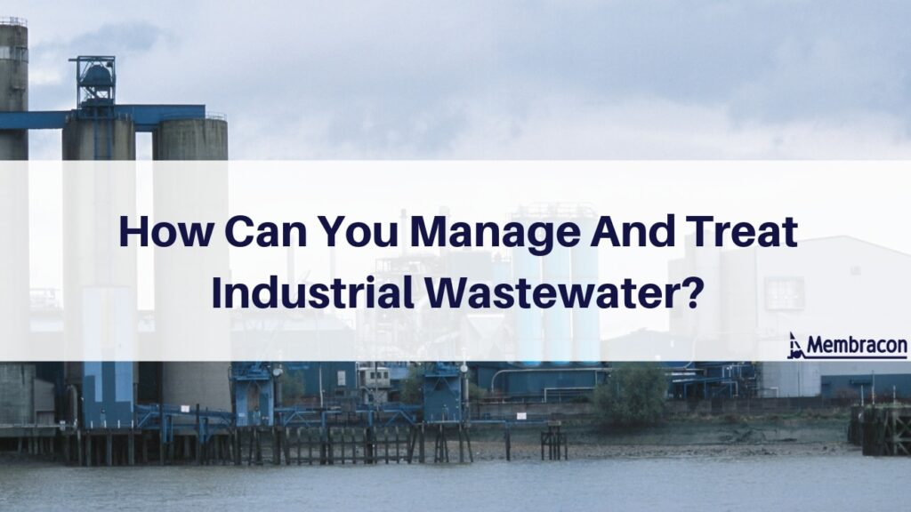 Manage And Treat Industrial Wastewater