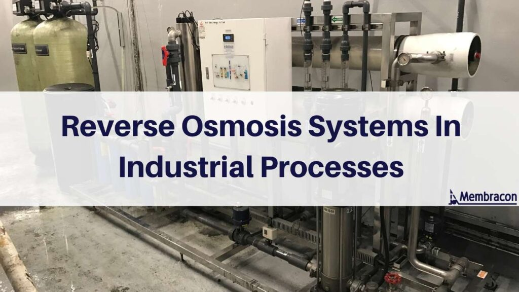 Reverse-osmosis-in-industrial-processes-water-filtration-solutions-Membracon-wolverhampton-west-midlands