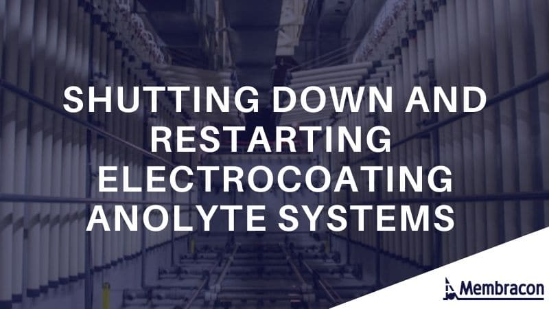 Shutting Down And Restarting Your Electrocoating Anolyte Systems