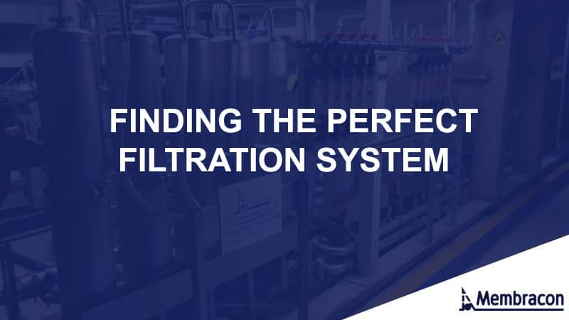 Finding the Perfect Filtration System