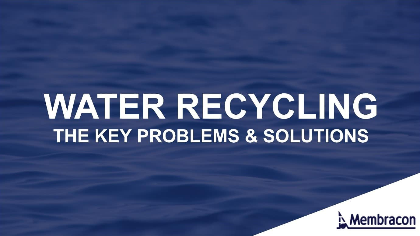Water Recycling: The key problems and solutions