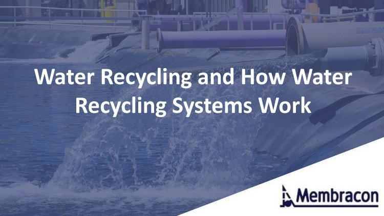 Water Recycling and How Water Recycling Systems Work